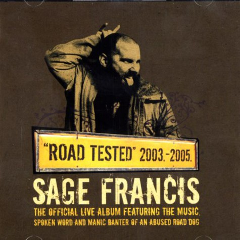 Sage Francis - Road tested 2003 - 2005