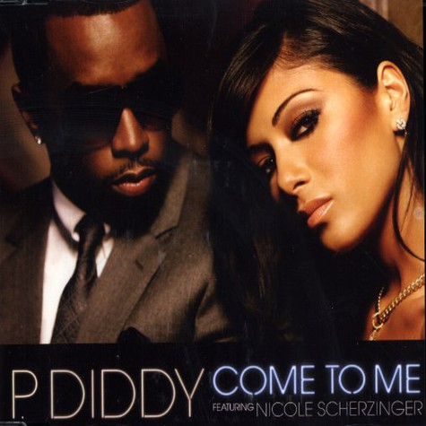 Diddy - Come to me feat. Nicole Scherzinger of PCDs