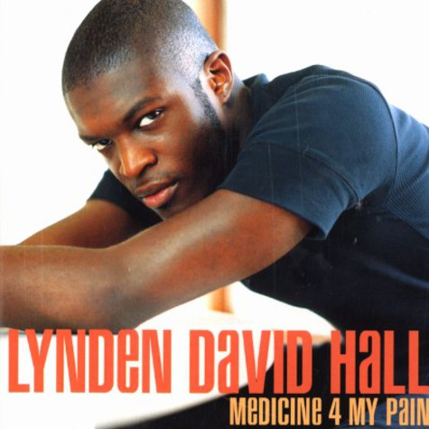 Lynden David Hall - Medicine 4 my pain