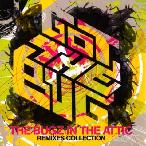 Bugz In The Attic - Got the bug - remixes