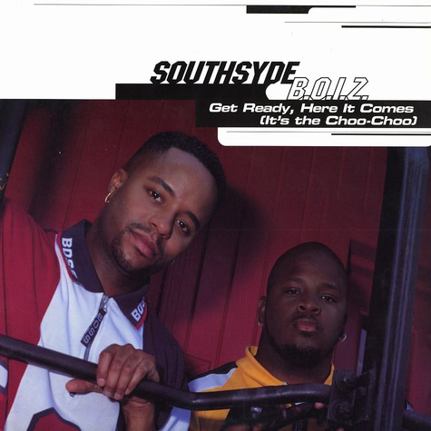 Southsyde B.O.I.Z. - Get ready here it comes (it's the choo choo)