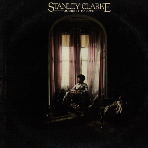 Stanley Clarke - Journey To Love