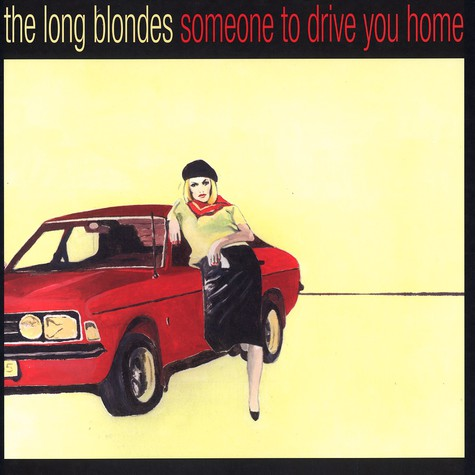 Long Blondes, The - Someone to drive you home