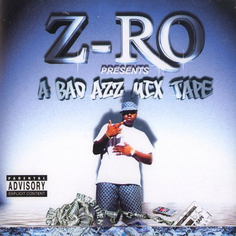 Z-Ro - A bad azz mix tape