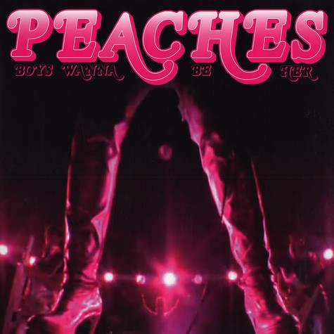 Peaches - Boys wanna be her