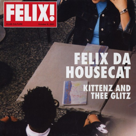 Felix Da Housecat - Kittenz and thee glitz