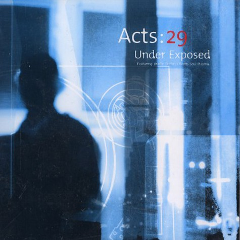 Acts:29 - Under exposed