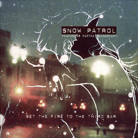 Snow Patrol - Set the fire to the third bar feat. Martha Wainwright