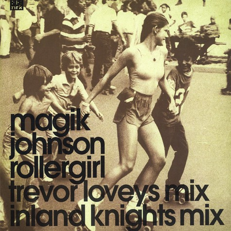 Magik Johnson - Rollergirl remixes