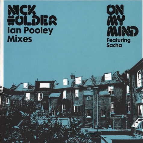 Nick Holder - On my mind Ian Pooley mixes feat. Sacha
