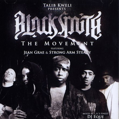 Talib Kweli presents - Blacksmith - the movement feat. Jean Grae & Strong Arm Steady