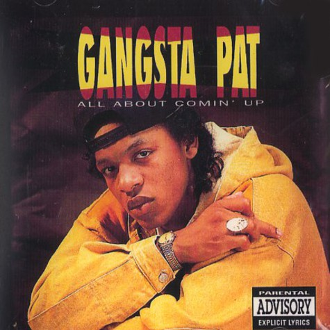 Gangsta Pat - All about comin' up