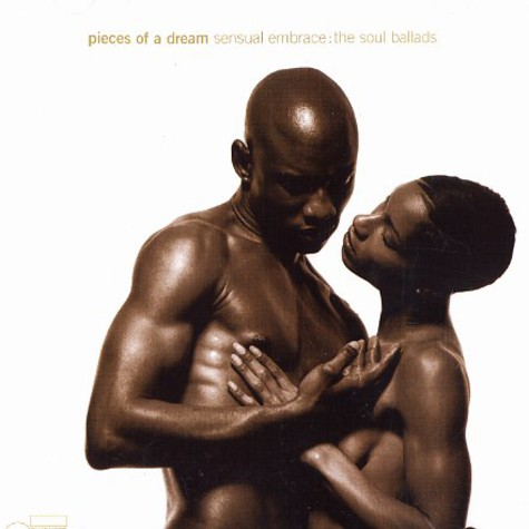 Pieces Of A Dream - Sensual embrace: the soul ballads