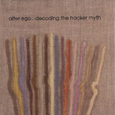Alter Ego - Decoding the hacker myth