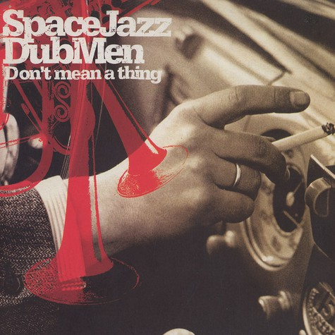 Space Jazz Dub Men - Don't mean a thing