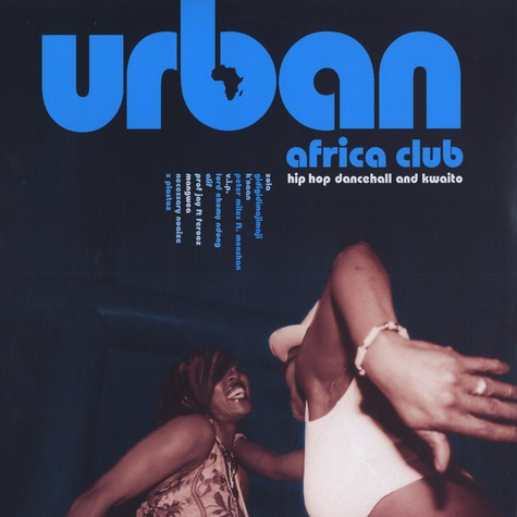 Urban Africa Club - Hip Hop Dancehall And Kwaito