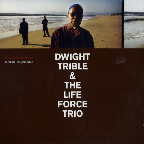 Dwight Trible & The Life Force Trio - Love is the answer