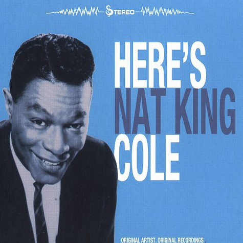 Nat King Cole - Here's Nat King Cole