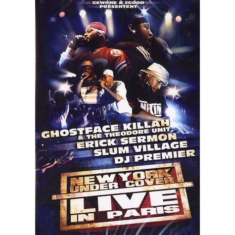 New York Under Cover - Ghostface Killah, Erick Sermon, Slum Village & DJ Premier live in Paris