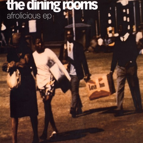 Dining Rooms, The - Afrolicious EP
