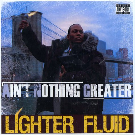 Lighter Fluid - Ain't nothing greater
