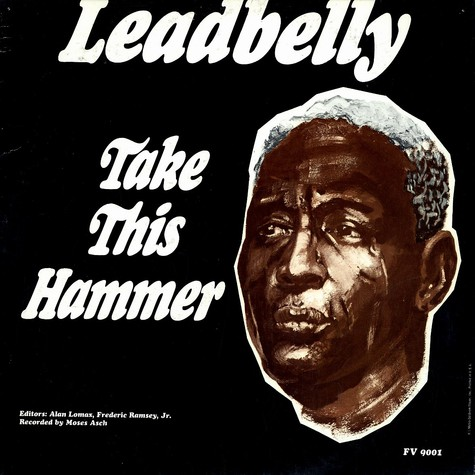 Leadbelly - Take this hammer