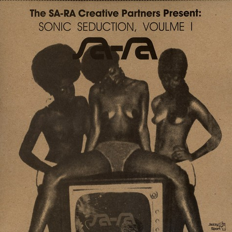 Sa-Ra Creative Partners present - Sonic seduction volume 1