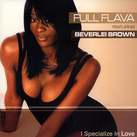 Full Flava - I specialize in love feat. Beverlei Brown