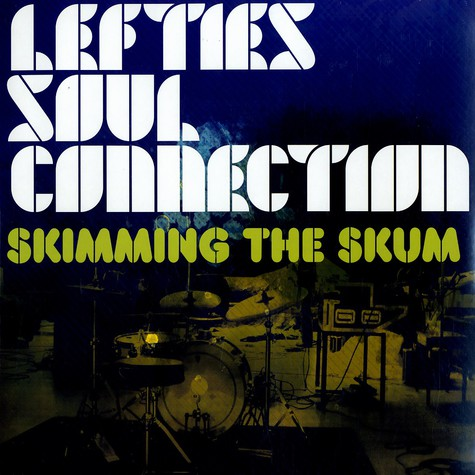 Lefties Soul Connection - Skimming the skum