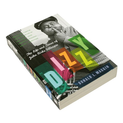 Donald L.Maggin - Dizzy Gillespie - the life and times of John Birks Gillespie