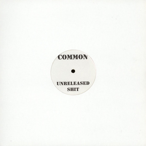 Common - Unreleased shit