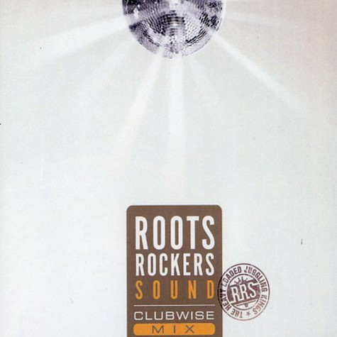 Roots Rockers Sound - Clubwise volume 1
