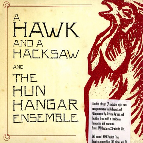 A Hawk And A Hacksaw - A Hawk And A Hacksaw and The Hun Hangar Ensemble