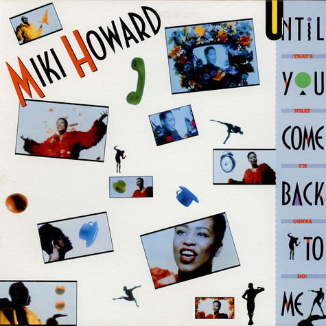 Miki Howard - Until You Come Back To Me (That's What I'm Gonna Do)