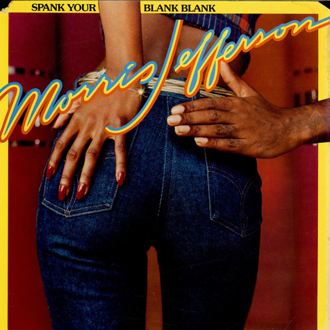Morris Jefferson - Spank Your Blank Blank