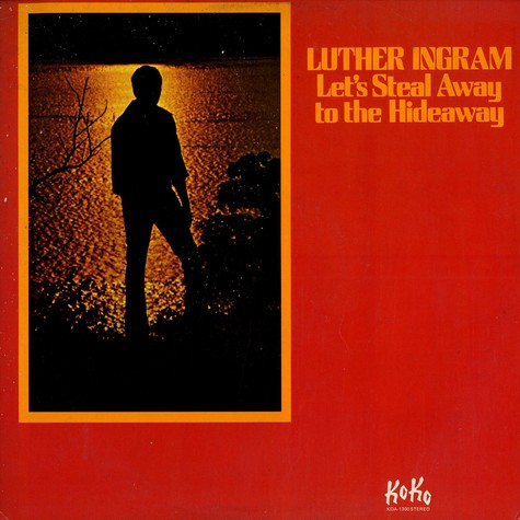 Luther Ingram - Let's steal away to the hideaway