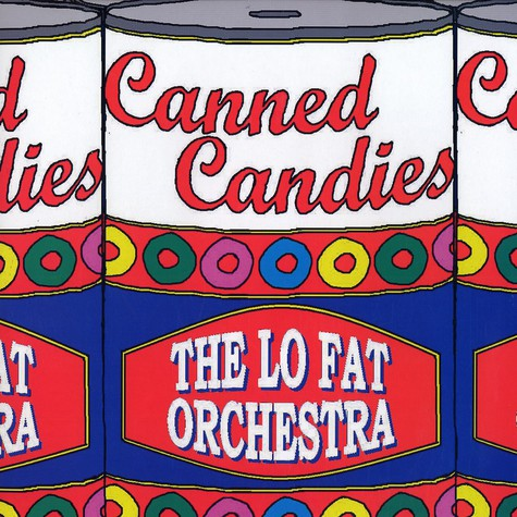 Lo Fat Orchestra, The - Canned candies