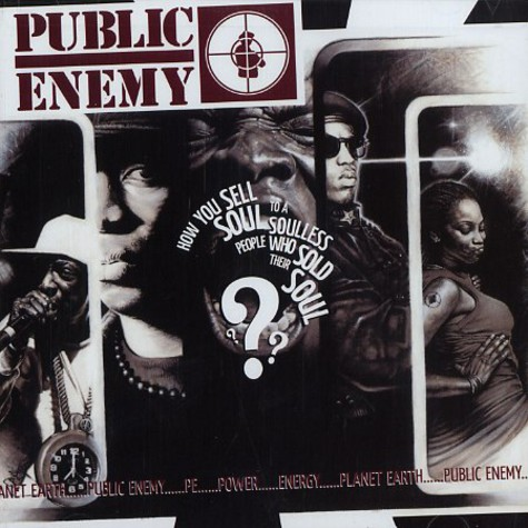 Public Enemy - How you sell soul to a soulless people who sold their soul ???