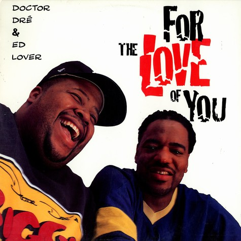Doctor Dre & Ed Lover - For the love of you