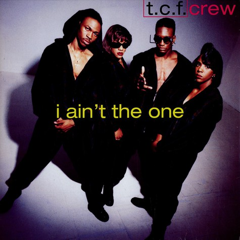 T.C.F. Crew - I ain' t the one