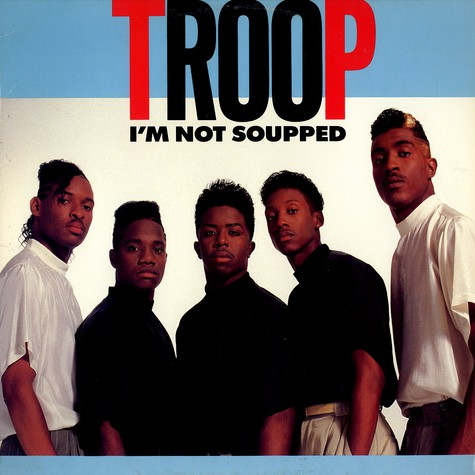 Troop - I'm not souped