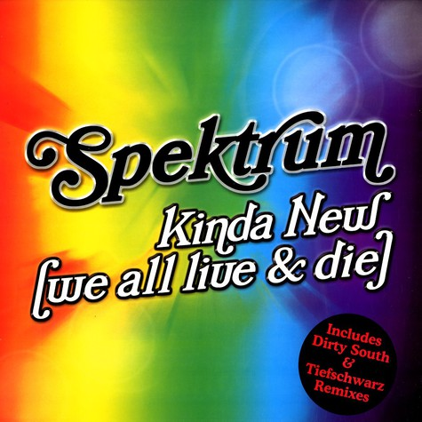 Spektrum - Kinda new (we all live & die)