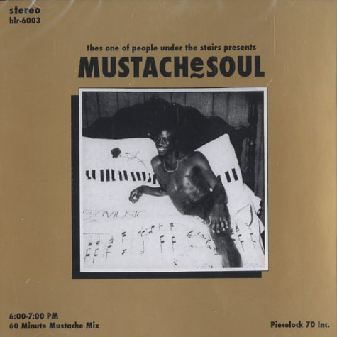 Thes One of People Under The Stairs presents - Mustache Soul