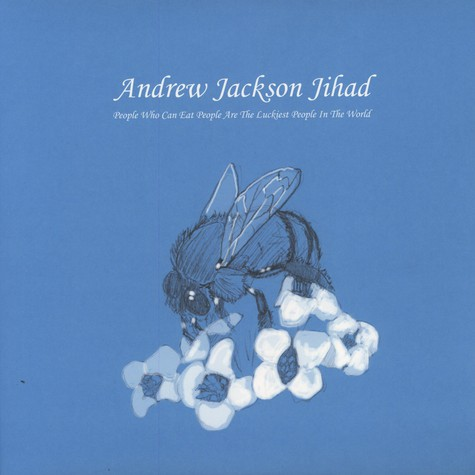 Andrew Jackson Jihad - People who can eat people are the luckiest people in the world