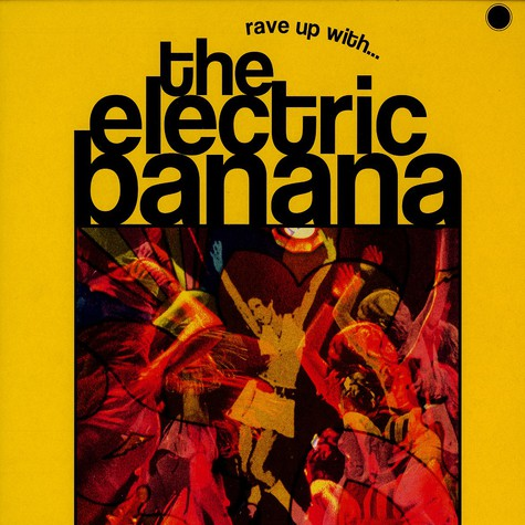 Electric Banana, The - Rave up with the Electric Banana