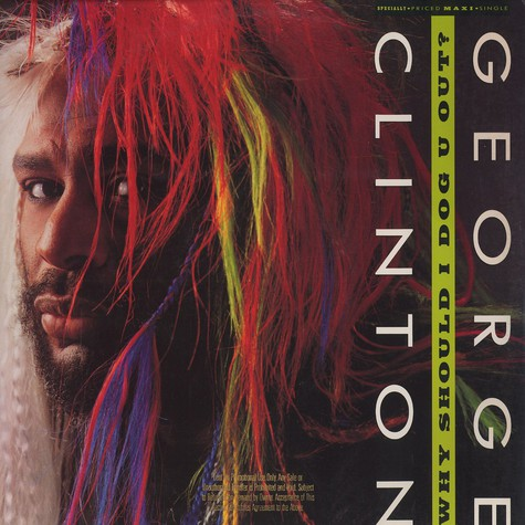 George Clinton - Why should i dog out?