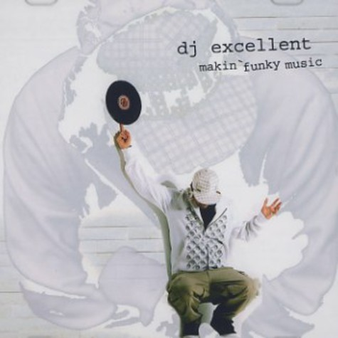 DJ Excellent - Makin' funky music