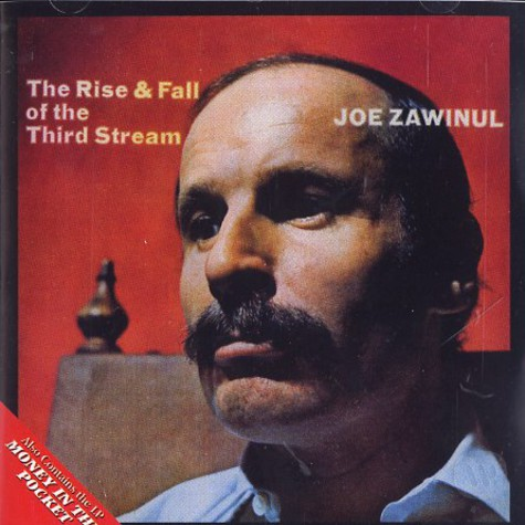 Joe Zawinul - The rise & fall of the third stream / money in the pocket