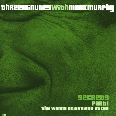 Three Minutes with Mark Murphy - Secrets part 1 - the Vienna Scientists mixes