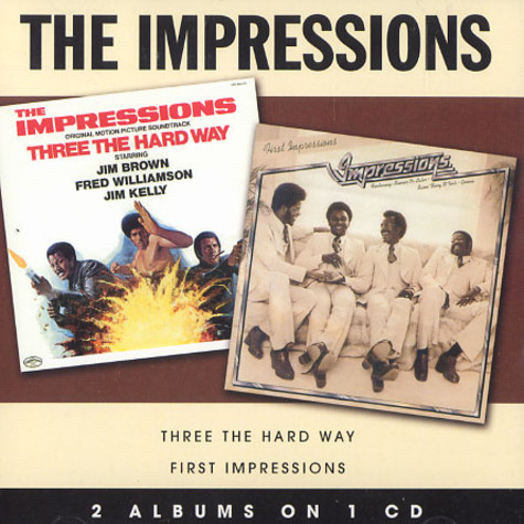 Impressions, The - Three the hard way / first impressions